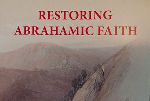 Restoring Abrahamic Faith